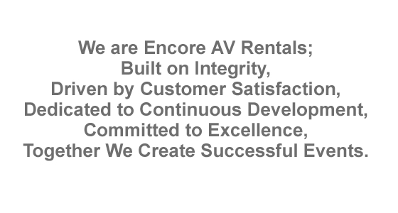 Encore AV Rentals Mission Statement